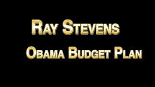 Ray Stevens - Obama Budget Plan