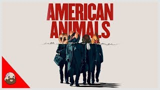 AMERICAN ANIMALS - Movie Reviews In A Minute!