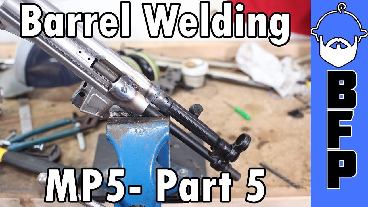 MP5 Build Part 5 - Barrel Welding
