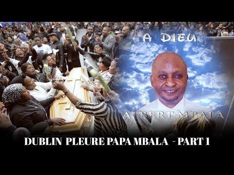 Dublin pleure Papa MBALA - Part 1
