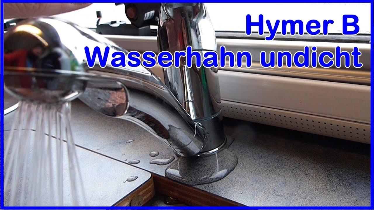 Wohnmobil Hymer B Küchen-Wasserhahn undicht, erfolgloser Reparaturversuch  Teil20