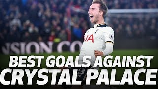SPURS' BEST GOALS AGAINST CRYSTAL PALACE
