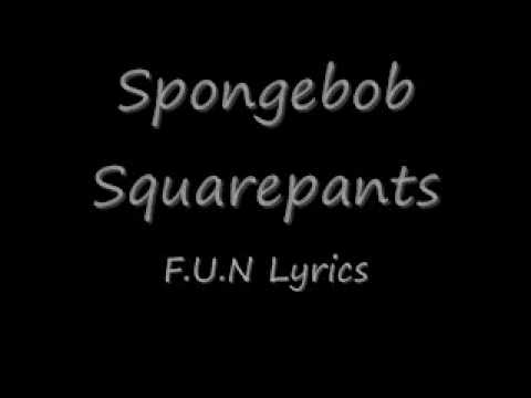 Spongebob Squarepants F.U.N. Lyrics!!
