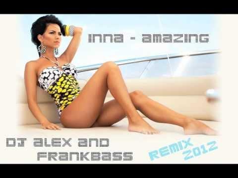 Inna - Amazing ( Alex C. & Frankbass Remix 2012 ).m4v
