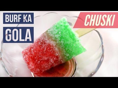 Baraf ka Gola – Chuski Recipe – Crushed Ice Lolly – Popsicle Ice Cream Vegetarian Recipe Video