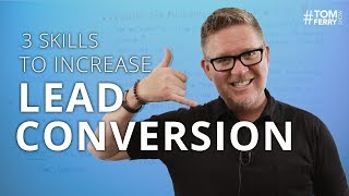 3 Important Sales Skills You Need to Improve Lead Conversion | #TomFerryShow Episode 125