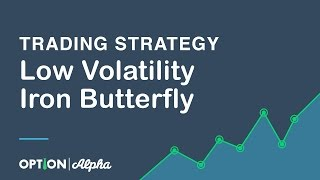 Low Volatility Iron Butterfly Trading Strategy