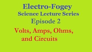 Basic Electrical Engineering:  Volts, Amps, Ohms, and Circuits thumbnail
