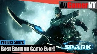 The Best Batman Game Ever : Project Spark