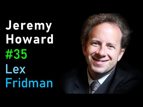 Jeremy Howard: Fast.ai Deep Learning Courses And Research | Artificial Intelligence (AI) Podcast