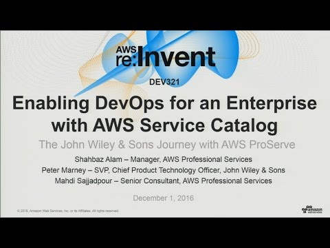 AWS re:Invent 2016: Enabling DevOps for an Enterprise with AWS Service Catalog (DEV321)