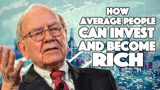 Warren Buffett - How Anyone can Invest and Become Rich