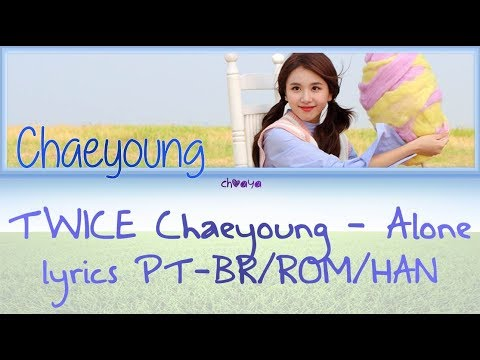 CHAEYOUNG 채영 (TWICE) - ALONE (COVER DALCHONG) [LEGENDADO PT-BR LYRICS{Color Coded PT-BR/ROM/HAN}]