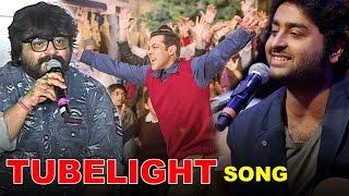 Pritam Chakraborty On Arijit Singh Song In Salman Khan's Tubelight