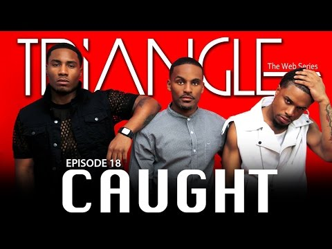 "TRIANGLE Season 2 Episode 18 ""Caught"""