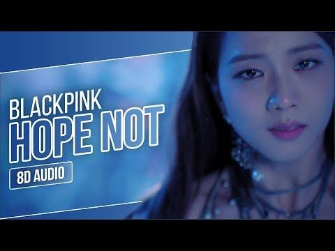 BLACKPINK - Hope Not (아니길) (8D AUDIO) | Use Headphones