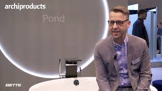ISH 2019 | BETTE - Sven Rensinghoff presents Pond and Craft Bette