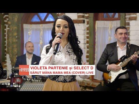 Violeta Partenie si Select D - Sarut mana mama mea (cover) 2018 LIVE