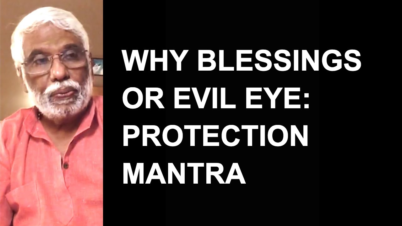 Why Blessings Or Evil Eye Matters: Protection Mantra