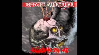 Watch Infected Authoritah The Shadows In Me video