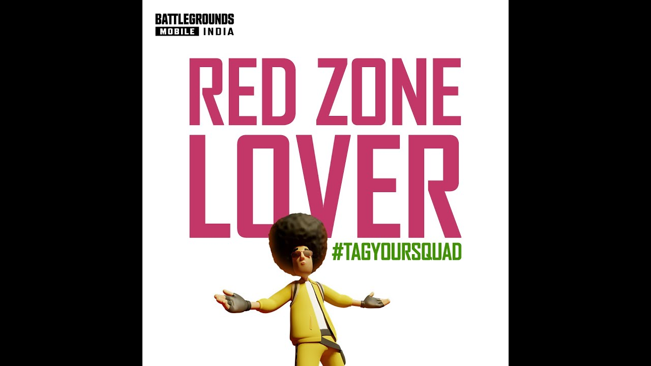 RED ZONE LOVER - TAG YOUR SQUAD | BATTLEGROUNDS MOBILE INDIA