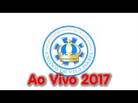 Vila Isabel 2017 ao vivo - Qualidade áudio fantástica