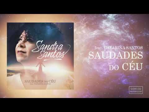 Sandra Santos -Saudades do Céu (part.Catarina S.)