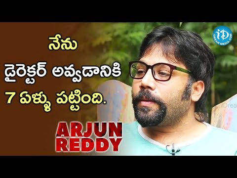 It Took 7 Years For Me to Become A Director - Sandeep Reddy Vanga || Talking Movies With iDream