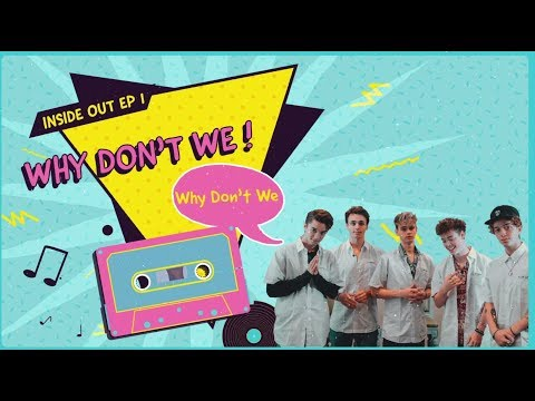 """Inside Out : Why Don&39;t We EP1 ตอน """"We are Why Don&39;t We"""" Part 1"""