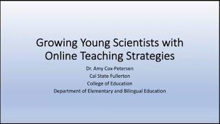 K12 Online Teaching Webinars: Growing Young Scientists with Online Teaching Strategies