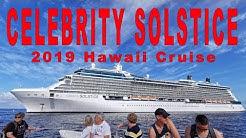 Celebrity Solstice - 2019 Hawaii Cruise