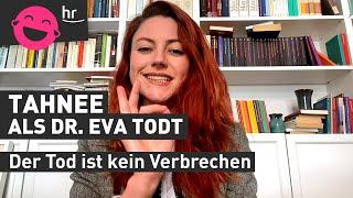 """Dr. Eva Todt: """"Die Schlimmsten werden alt, die Besten sterben jung"""""""