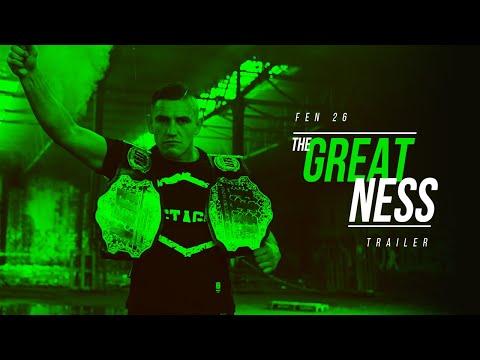 FEN 26: The Greatness - Trailer
