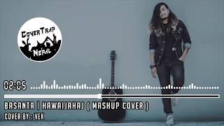 Basanta JPT Rockers Hawaijahaj - Sajjan Raj Vaidya Mashup Cover by Vek CoverTrap Nepal.mp3