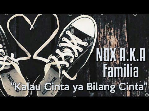NDX A.K.A - Kalau Cinta Ya Bilang CInta [LIRIK VIDEO]