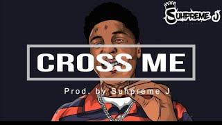 Free Nba Youngboy x Lil Baby x NoCap Type beat - Cross Me 2019 Rap Instrumental