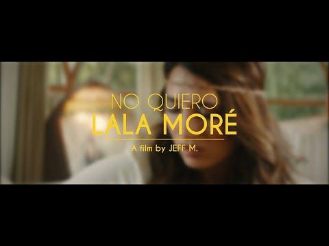 Lala Moré - No Quiero (Video Oficial)