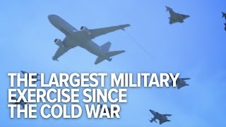 The largest military exercise since the end of the Cold War