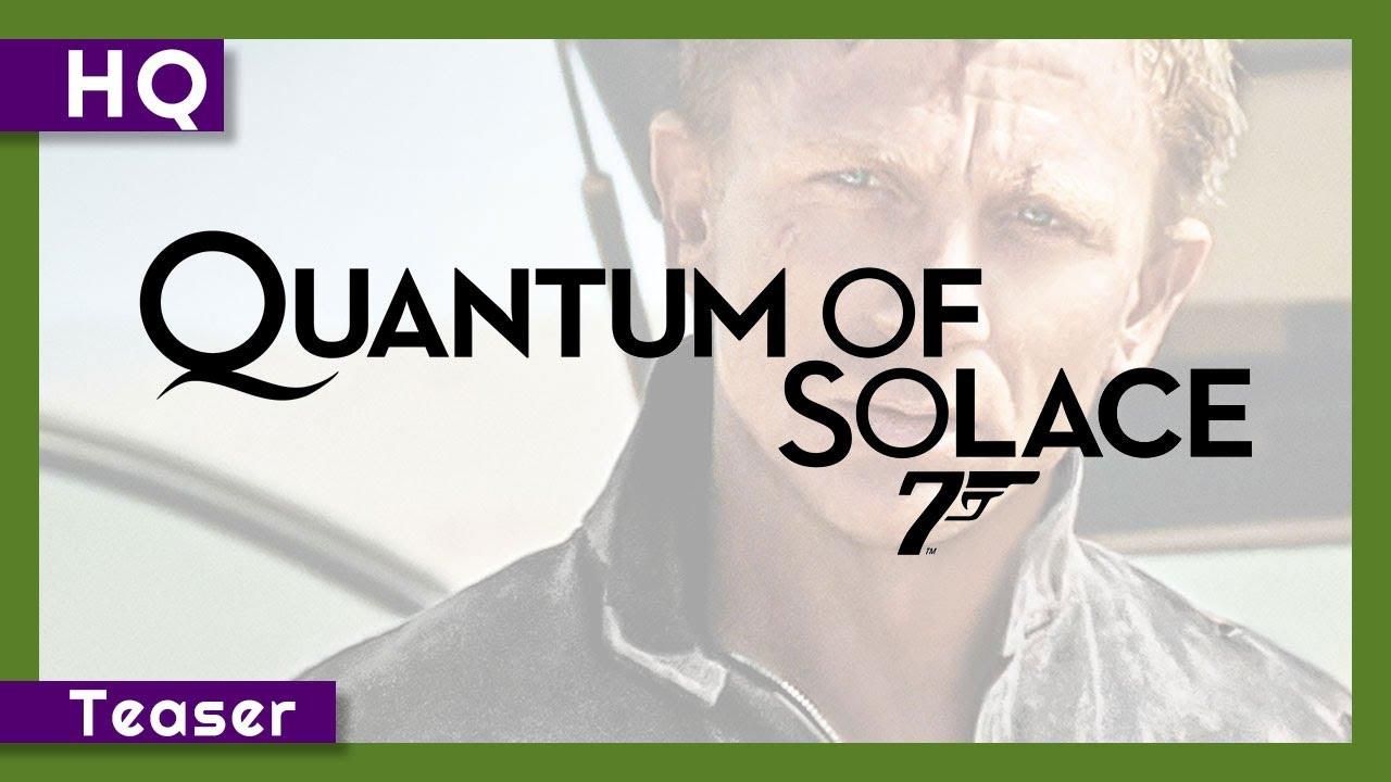 007: Quantum of Solace (2008) Teaser