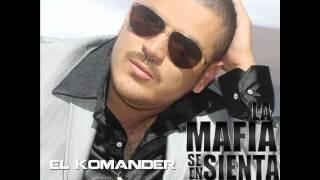 El Komander - La Mafia Se Sienta En La Mesa [2012] - (Epicente®)By PumalokO