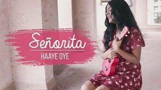 Señorita| Haaye Oye| Hindi Mash-up Female Cover by Trishita