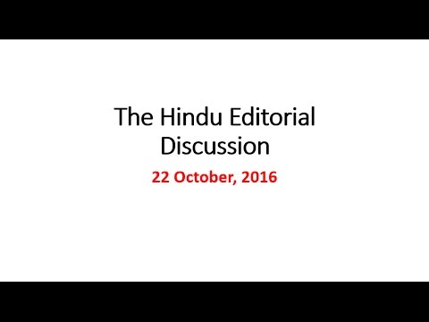 22 October, 2016 The Hindu Editorial Discussion