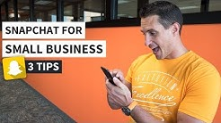 Snapchat for Small Business - 3 Easy & Effective Tips