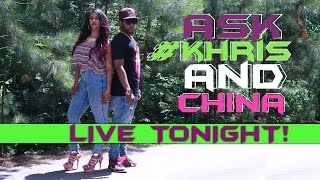 ASK #KHRISANDCHINA LIVE!!! | TUNE IN TONIGHT 6/14/2015 - **RE-RUN OF LIVE EVENT