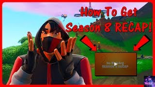 How To Get A Season 8 RECAP VIDEO! (Email) | Fortnite Battle Royale