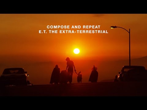 Compose and Repeat | E.T. The Extra-Terrestrial
