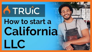 California LLC - How to Start an LLC in California