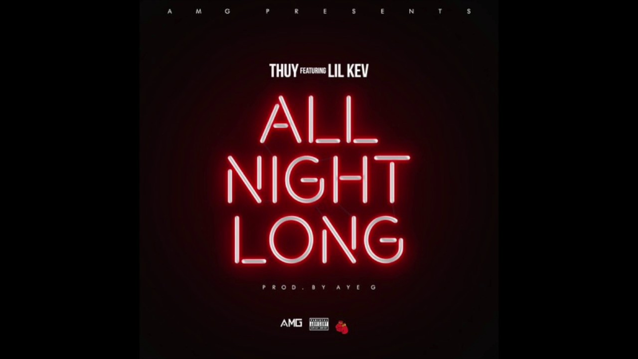 Download Thuy - All Night Long (feat. Lil Kev) RnBass
