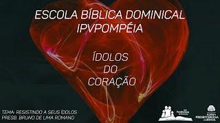 10. Escola Dominical - Presb. Bruno Romano de Lima  - Resistindo aos seus Ídolos