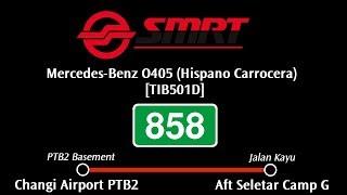 "SMRT Mercedes-Benz O405 [TIB501D] Sv858: ""Changi Airport PTB2"" → ""Aft Seletar Camp G"""